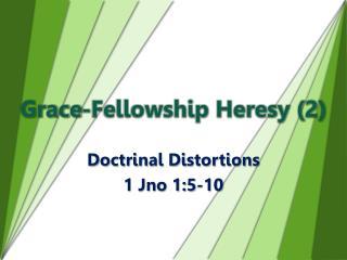 Grace-Fellowship Heresy (2)