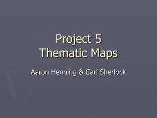 Project 5 Thematic Maps