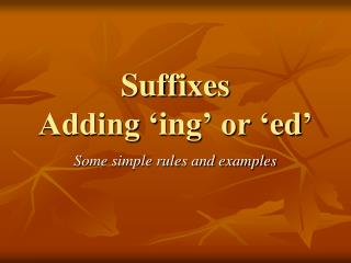 Suffixes Adding ' ing ' or ' ed '