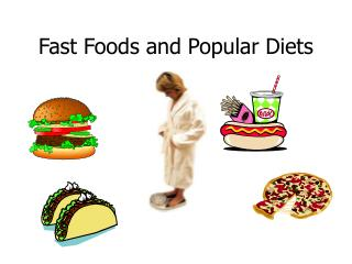 Fast Foods and Popular Diets