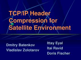 TCP/IP Header Compression for Satellite Environment