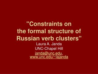 Constraints on  the formal structure of  Russian verb clusters
