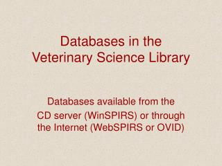 Databases in the  Veterinary Science Library