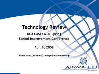 Technology Review NCA CASI / MDE Spring School Improvement Conference Apr. 8, 2008