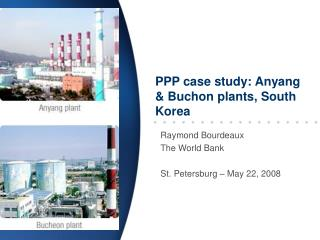 PPP case study: Anyang  Buchon plants, South Korea