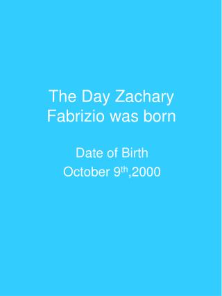 The Day Zachary Fabrizio was born