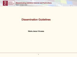 Dissemination Guidelines Maria Jesus Vinuesa