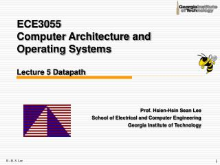 ECE3055  Computer Architecture and Operating Systems Lecture 5 Datapath
