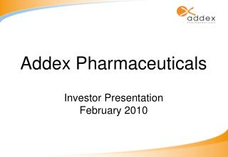 Addex Pharmaceuticals Investor Presentation February 2010