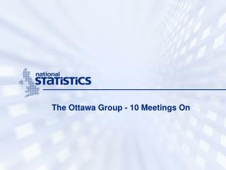 The Ottawa Group - 10 Meetings On