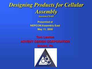 Designing Products for Cellular Assembly Session CS-05