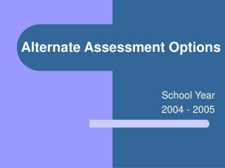 Alternate Assessment Options
