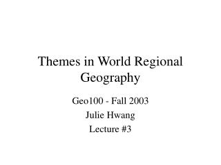 Themes in World Regional Geography