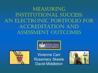 Measuring Institutional Success: An Electronic Portfolio for Accreditation and Assessment Outcomes