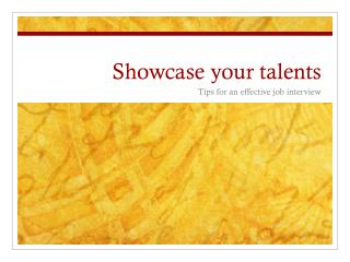 Showcase your talents