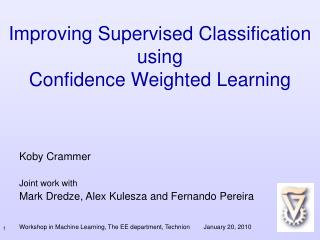 Improving Supervised Classification  using  Confidence Weighted Learning