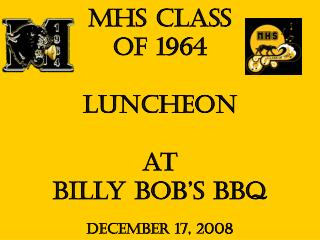 MHS Class  of 1964 Luncheon at Billy Bob's BBQ