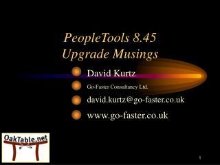 PeopleTools 8.45 Upgrade Musings