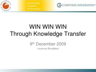 WIN WIN WIN Through Knowledge Transfer