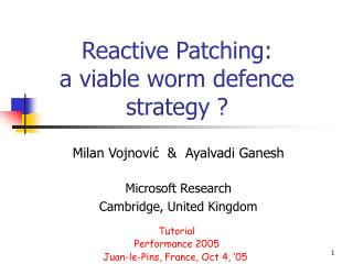 Reactive Patching:  a viable worm defence strategy ?