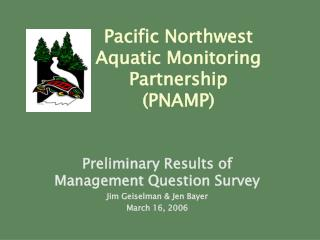 Preliminary Results of Management Question Survey  Jim Geiselman & Jen Bayer March 16, 2006