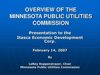 OVERVIEW OF THE MINNESOTA PUBLIC UTILITIES COMMISSION