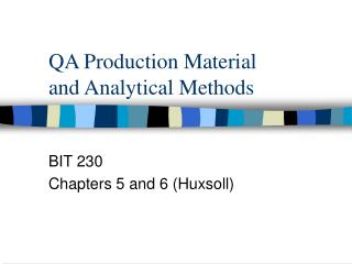 QA Production Material and Analytical Methods