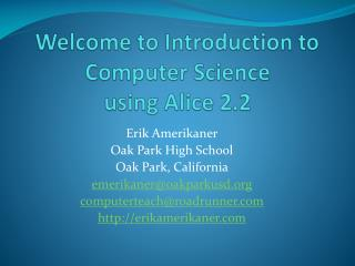 Welcome to Introduction to Computer Science  using Alice 2.2