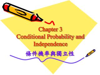 Chapter 3 Conditional Probability and Independence