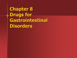 Chapter 8 Drugs for Gastrointestinal Disorders