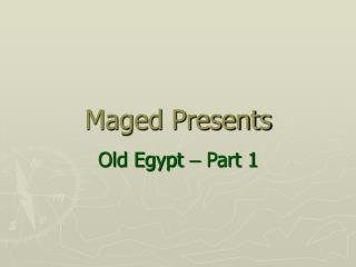 Maged Presents