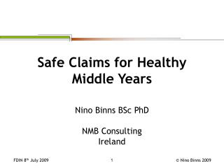 Safe Claims for Healthy Middle Years