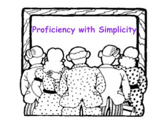 Proficiency with Simplicity