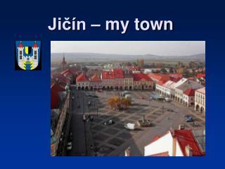 Jičín – m y town