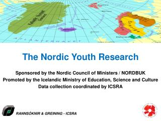 The Nordic Youth  Research Sponsored by the Nordic Council of  Ministers / NORDBUK