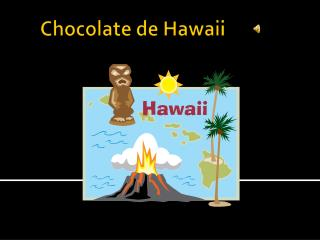 Chocolate de Hawaii
