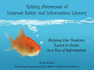 Raising Awareness of  Internet Safety and Information Literacy
