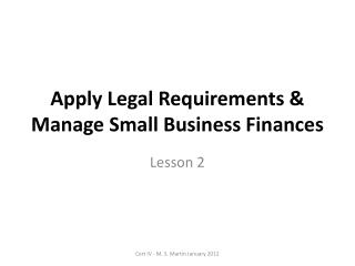 Apply Legal Requirements & Manage Small Business Finances