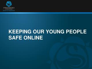 Keeping our young people safe online