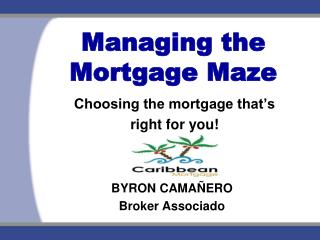 Managing the Mortgage Maze