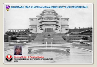 Centre of Policy & Planning Studies THE INDONESIAN UNIVERSITY OF EDUCATION 2008