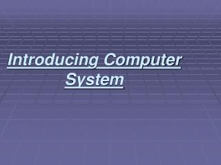 Introducing Computer System