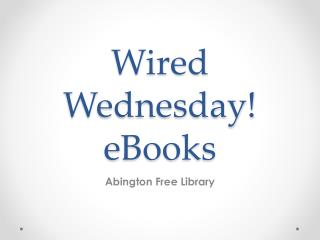 Wired Wednesday! eBooks