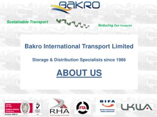 Bakro International Transport Limited Storage & Distribution Specialists since 1986 ABOUT US