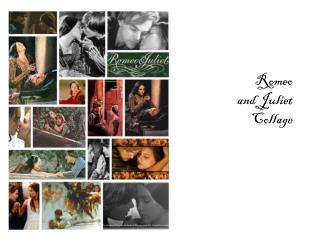 Romeo  and Juliet Collage