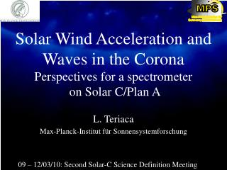 Solar Wind Acceleration and Waves in the Corona Perspectives for a spectrometer  on Solar C/Plan A