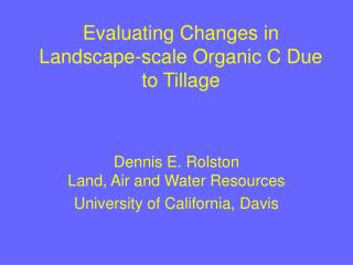 Evaluating Changes in Landscape-scale Organic C Due to Tillage