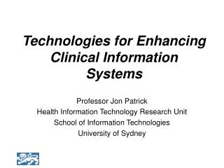 Technologies for Enhancing  Clinical Information Systems