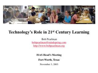 Technology's Role in 21 st  Century Learning