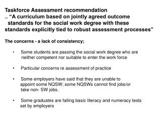 "Taskforce Assessment recommendation  .. ""A curriculum based on jointly agreed outcome"